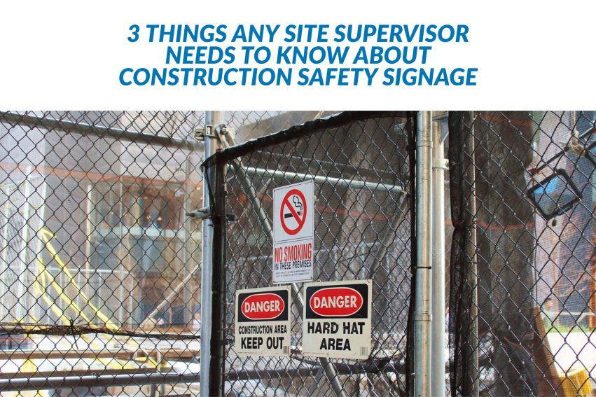 3 things any site supervisor needs to know about construction safety signage