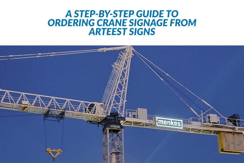 A Step-by-Step Guide to Ordering Crane Signage from Arteest Signs