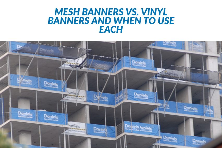 Mesh Banners vs. Vinyl Banners and When to Use Each