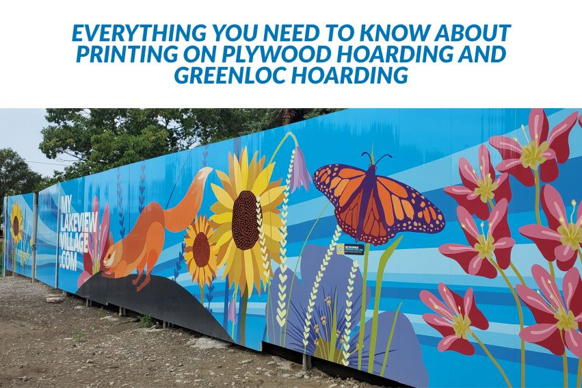 Everything you need to know about printing on plywood hoarding and Greenloc hoarding